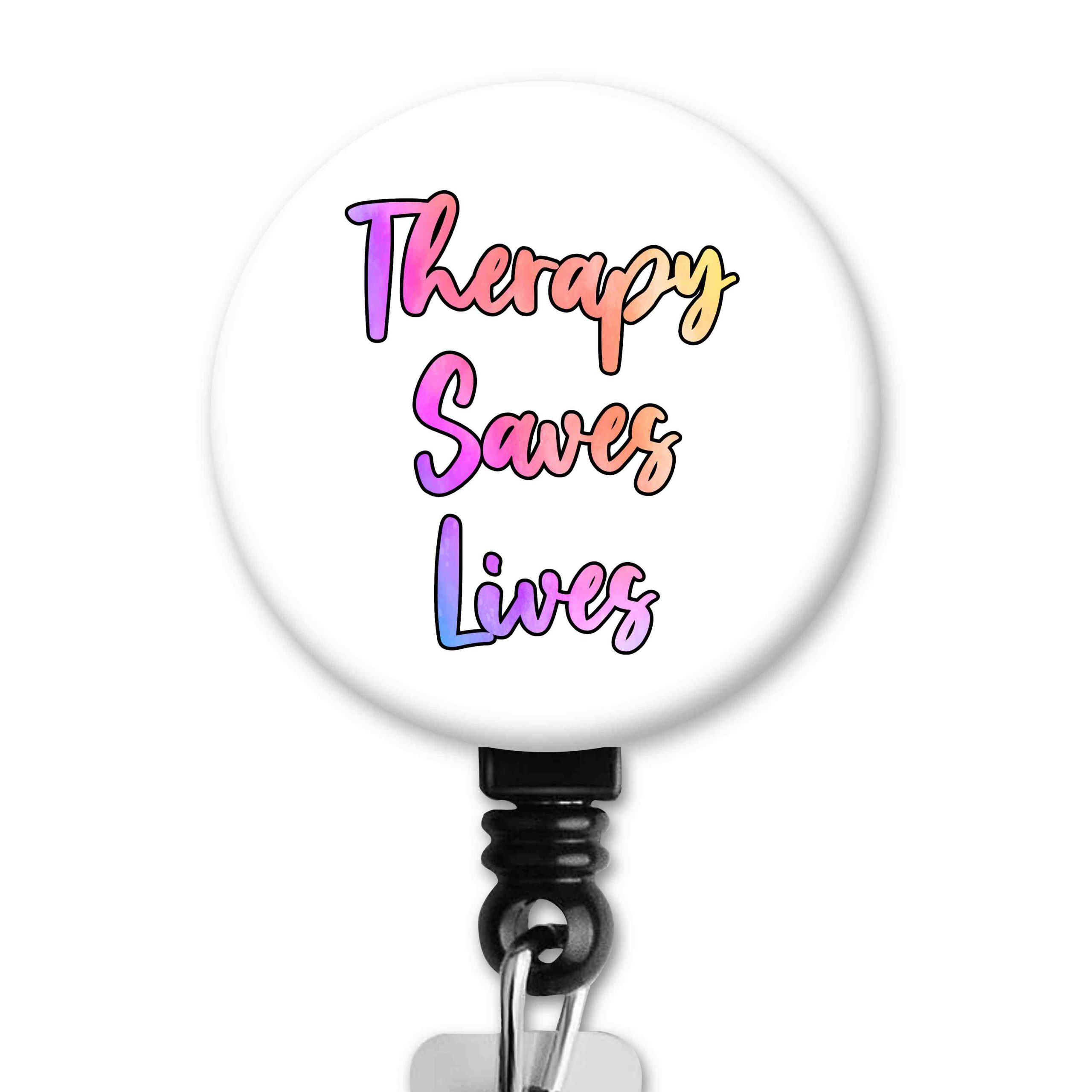 Therapy Saves Lives Occupational Therapy Badge Reel
